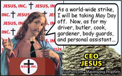 Jesus Cartoon: CEO Jesus - May Day Strike
