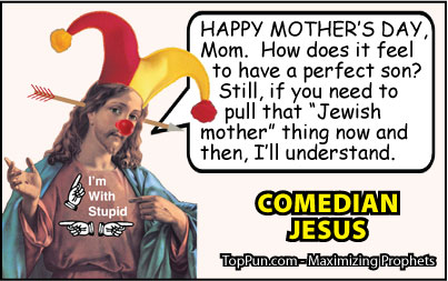 Jesus Cartoon: Comedian Jesus -  HAPPY MOTHER'S DAY!
