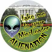 Alienation - Take Me To Your Mis-Leader - George Bush-ANTI-BUSH BUTTON