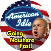 American Idle - Going Nowhere Fast - American Idol parody-ANTI-BUSH T-SHIRT