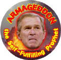 Armageddon - the Self-Fulfilling Prophet Bush-ANTI-BUSH CAP