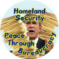 Homeland Security - Peace Through Bureaucracy  Bush picture-ANTI-BUSH KEY CHAIN