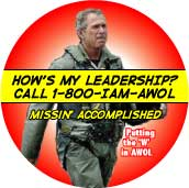 How is My Leadership - Call 1-800-IAM-AWOL - Mission Accomplished - Putting the W in AWOL-ANTI-BUSH T-SHIRT