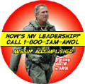 How is My Leadership - Call 1-800-IAM-AWOL - Mission Accomplished - Putting the W in AWOL-ANTI-BUSH POSTER