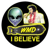 I BELIEVE - WMD - Alien - Elvis Presley picture-ANTI-BUSH T-SHIRT