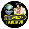 I BELIEVE - WMD - Alien - Elvis Presley picture-ANTI-BUSH CAP
