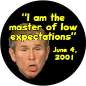 I am the Master of Low Expectations - funny Bush quote-ANTI-BUSH T-SHIRT