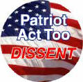 Patriot Act Too - DISSENT-POLITICAL BUMPER STICKER