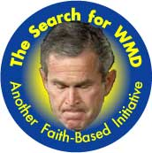 Bush - The Search for WMD - Another Faith-based Initiative-ANTI-BUSH BUMPER STICKER