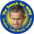 Bush - The Search for WMD - Another Faith-based Initiative-ANTI-BUSH CAP