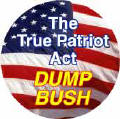 The True Patriot Act - Dump Bush-ANTI-BUSH CAP