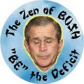 The Zen of Bush - BE the Deficit-ANTI-BUSH T-SHIRT