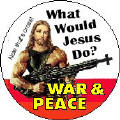War and Peace - What Would Jesus Do?-FUNNY PEACE MAGNET