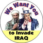 We Want You to Invade Iraq (Saddam Hussein, George W. Bush)-ANTI-WAR T-SHIRT