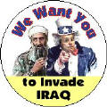 We Want You to Invade Iraq (Saddam Hussein, George W. Bush)-ANTI-WAR BUTTON