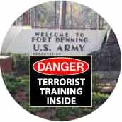 Danger - Terrorist Training Inside (Fort Benning SOA) - SOA BUTTON