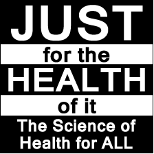 Public Health Radio Show: JUST for the HEALTH of It -- The Science of Health for ALL