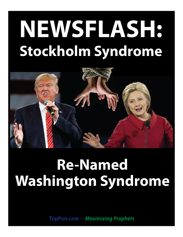 Anti-Trump, Anti-Hillary Free POSTER: Newsflash -- Stockholm Syndrome Renamed Washington Syndrome, Voters Held Hostage
