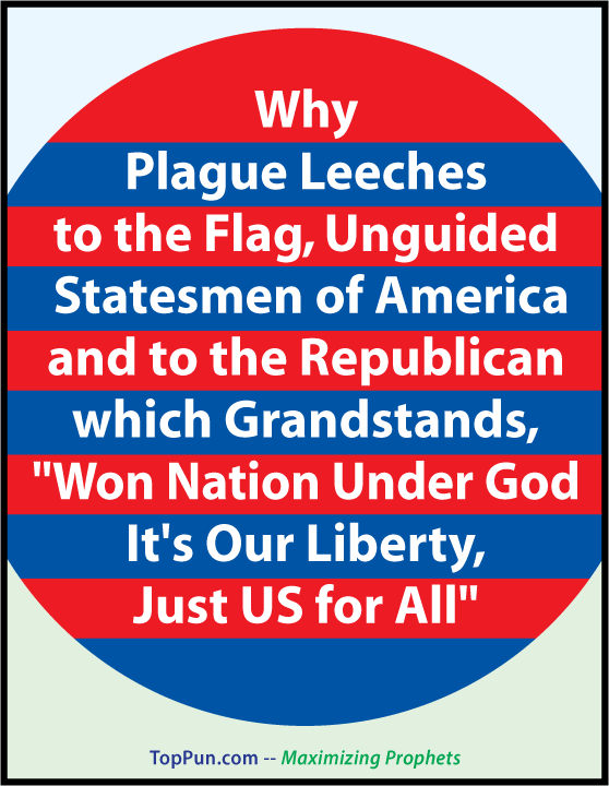 FREE POLITICAL POSTER: Anti-GOP Pledge of Allegiance -- Plague of Leeches on The Flag