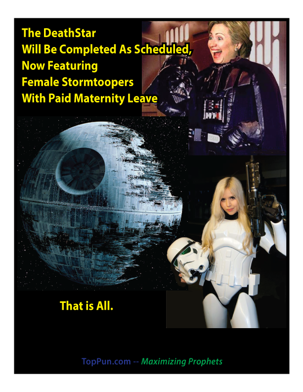 FREE-POSTER-Hillary-Clinton-DeathStar-Female-Stormtroopers-with-Paid-Maternity-Leave