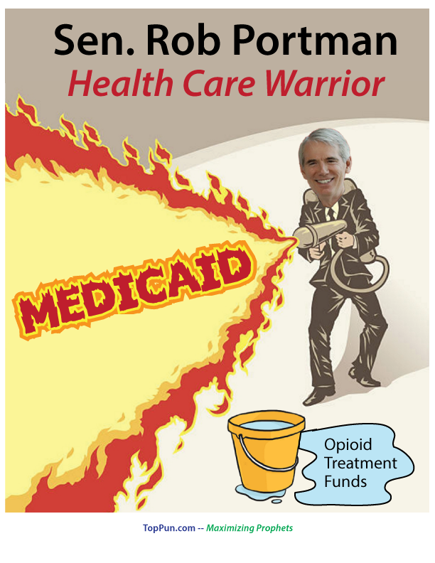 FREE POSTER: Flamethrower Senator Rob Portman Medicaid Opioid Treatment