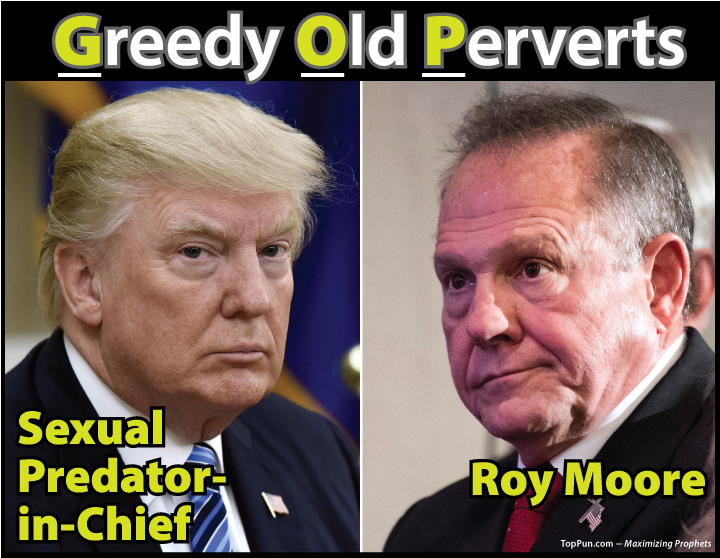 FREE POSTER: GOP Greedy Old Perverts Sexual Predator-in-Chief Donald Trump and Roy Moore