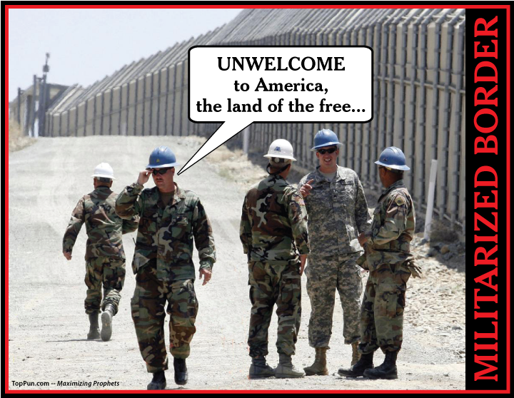 Free IMMIGRATION POSTER: Militarized US-Mexican Border - Unwelcome To America - The Land of The Free