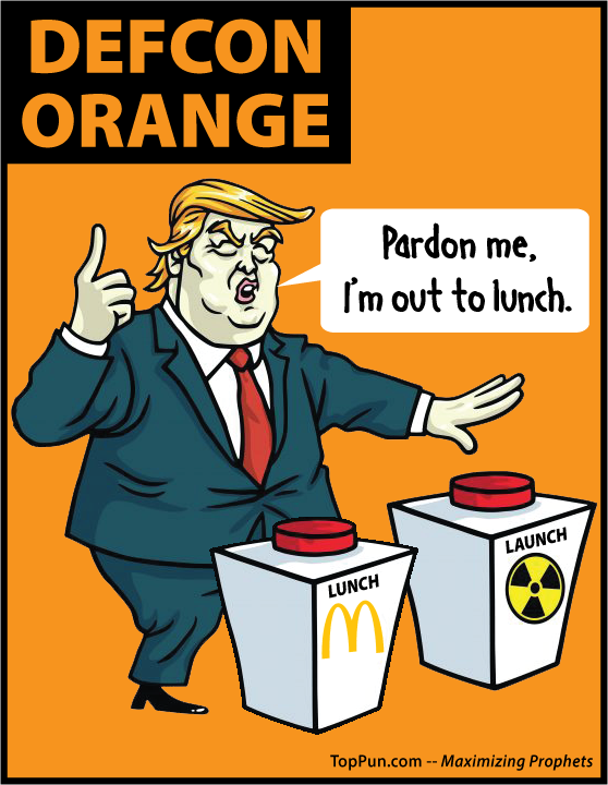 FREE POLITICAL POSTER: President Donald Trump DEFCON ORANGE Pushing Nuclear Button Launch Lunch