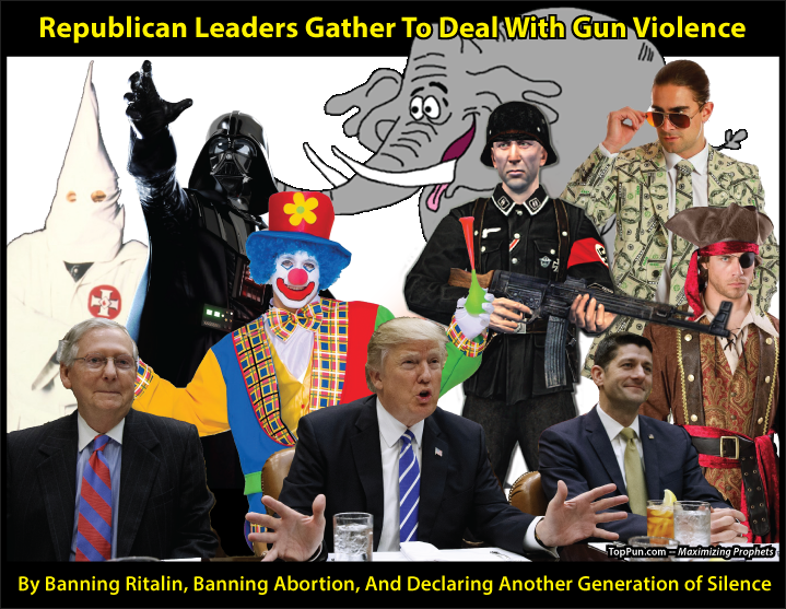 FREE POLITICAL POSTER: Republican Leaders Gather To Deal With Gun Violence by Banning Ritalin, Banning Abortion, And Declaring Another Generation of Silence