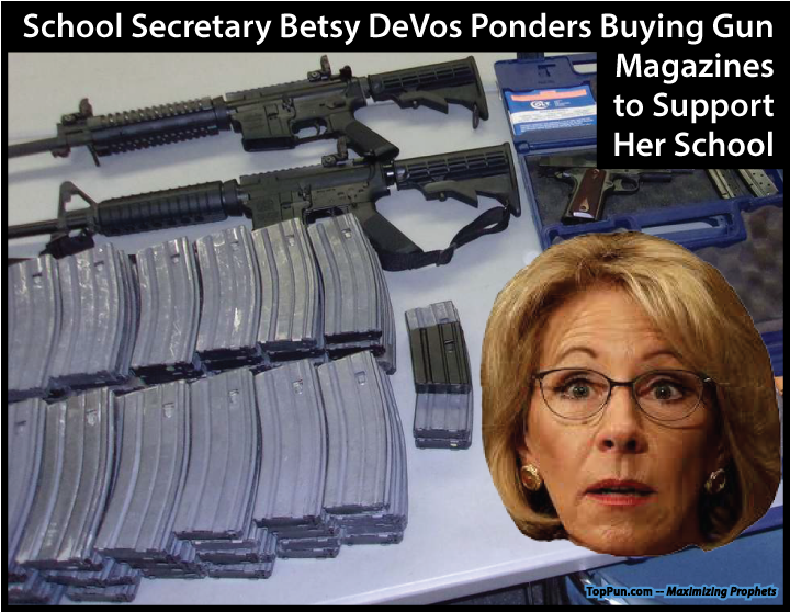 Free ANTI-GUN VIOLENCE POSTER: School Secretary Betsy DeVos Ponders Buying Gun Magazines to Support Her School