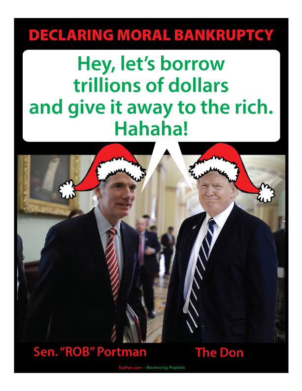 FREE POLITICAL POSTER: Sen. ROB Portman and The DON Propose Borrowing Trillions for Tax Cuts for Rich.