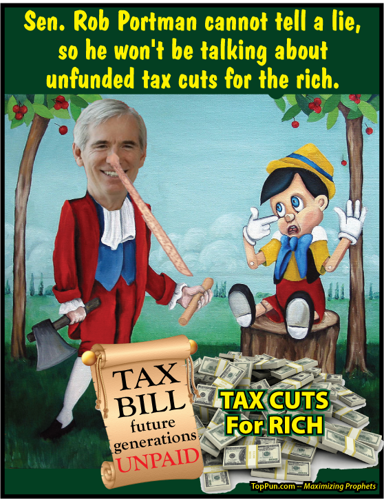 FREE POLITICAL POSTER: Sen. Rob Portman cannot tell a lie, so he will not be talking about unfunded tax cuts for the rich