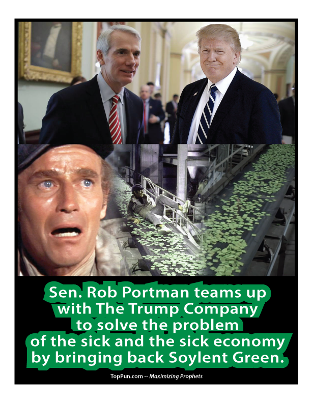 FREE  POSTER: Sen. Rob Portman teams up with The Trump Company to solve the problem of the sick and the sick economy by bringing back Soylent Green