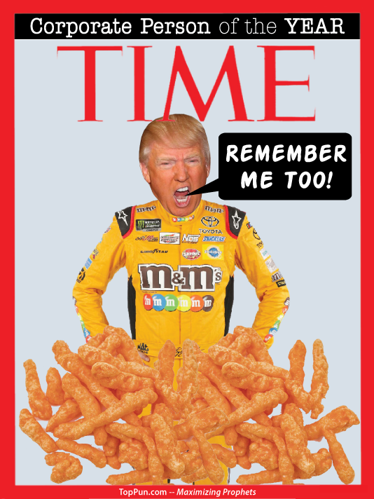 FREE POLITICAL POSTER: TIME Magazine Corporate Person of the Year DONALD TRUMP Nascar Cheeto President ME TOO