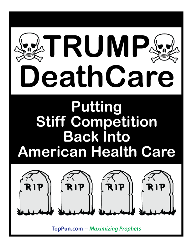TRUMP DeathCare Putting Stiff Competition Back Into Health Care