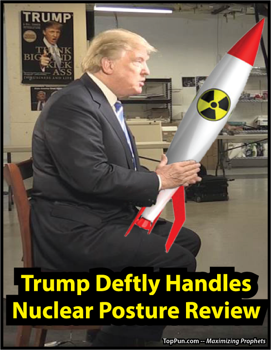 FREE ANTI-TRUMP POSTER: Trump Deftly Handles Nuclear Posture Review 2
