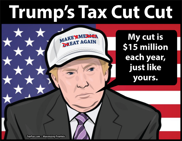 FREE POLITICAL POSTER: Trump's Tax Cut Cut - 15 million dollars each year, just like yours