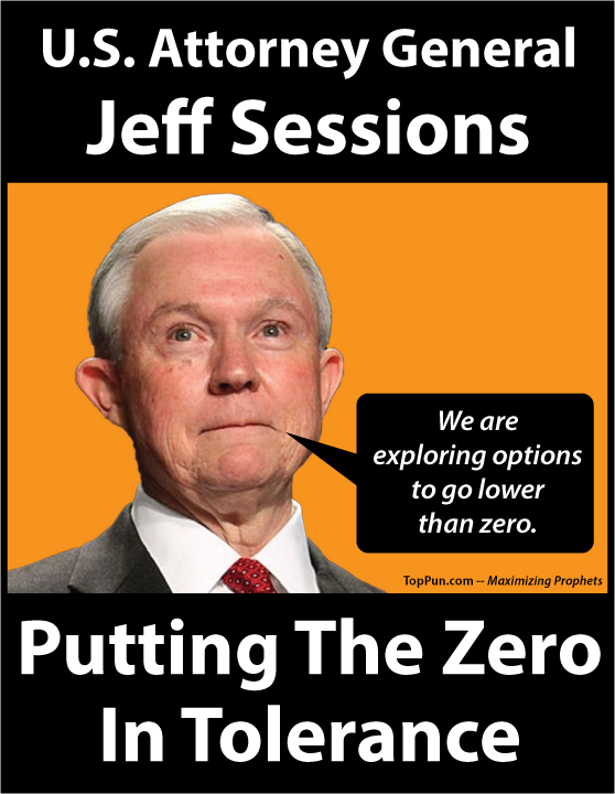 FREE POLITICAL POSTER: US Attorney General Jeff Sessions Putting The Zero In Tolerance