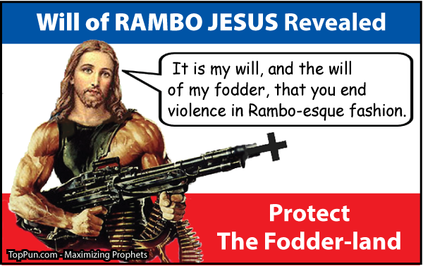 RAMBO JESUS CARTOON: Will of Rambo Jesus Revealed - Protect The Fodder-land